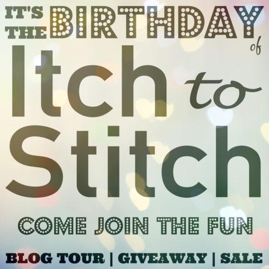 Itch to Stitch Birthday Celebration - Giveaway, Blog Tour & Sale