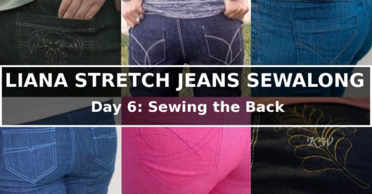Liana Stretch Jeans Sewalong Day 6