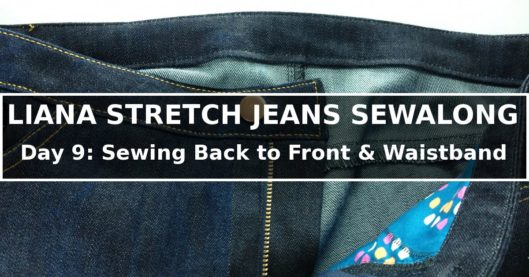 Liana Stretch Jeans Sewalong Day 9