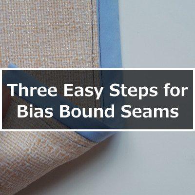 Three Easy Steps for Bias Bound Seams