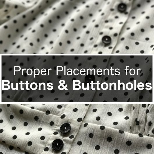 Proper Placements for Buttons & Buttonholes