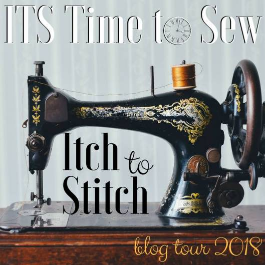 Itch to Stitch ITS Time to Sew Blog Tour 2018